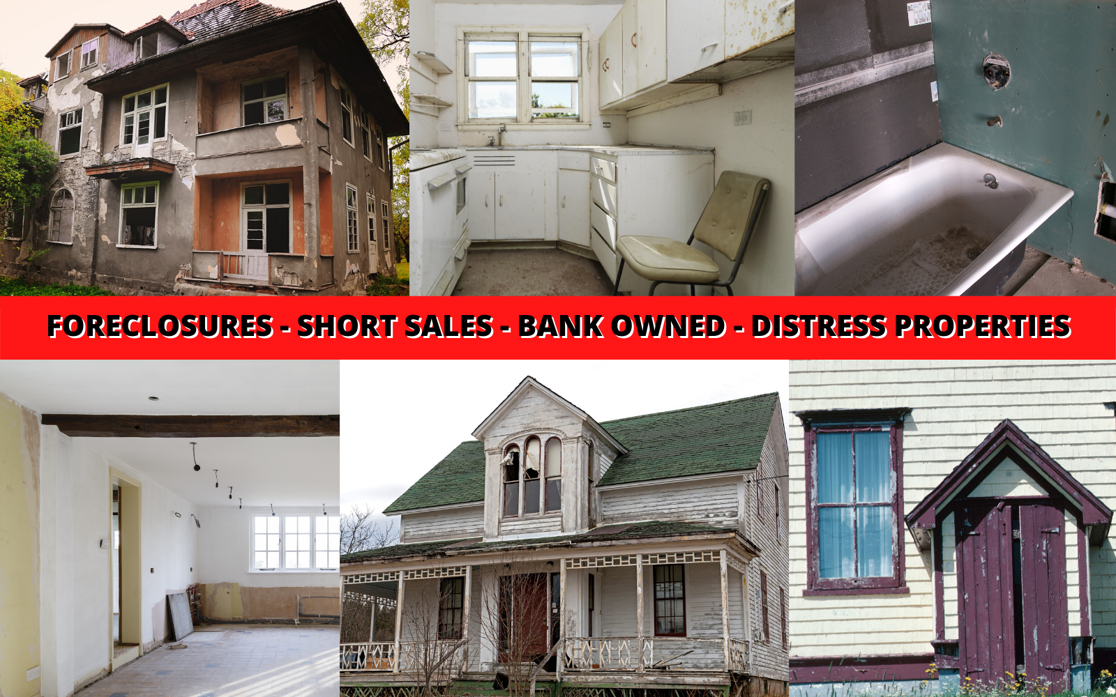 FORECLOSURES - SHORT SALES - BANK OWNED - DISTRESS PROPERTIES